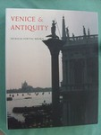 Venice And Antiquity: The Venetian Sense Of The Past SOLD