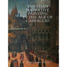 Venetian Narrative Painting In The Age Of Carpaccio SOLD - Image 1