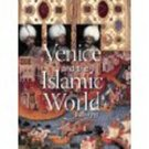 Venice And The Islamic World 828-1797 - Image 1