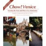 Chow Venice: Savouring The Food And Wine Of La Serenissima