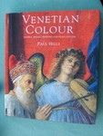 Venetian Colour: Marble, Mosiac, Painting And Glass 1250-1550